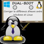 Dual-Boot: Comment corriger la différence d'heure entre Windows et Linux