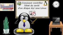 Comment contrôler l'état de santé d'un disque dur sous Linux